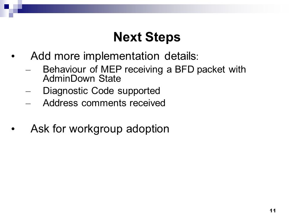 Next Steps Add more implementation details: Ask for workgroup adoption