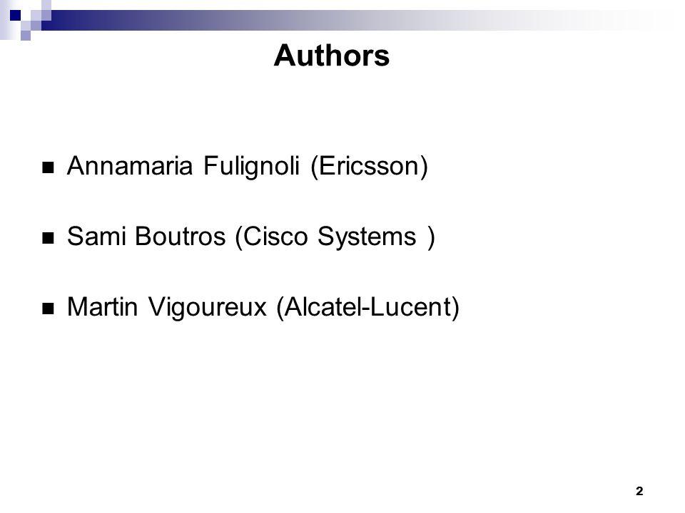 Authors Annamaria Fulignoli (Ericsson) Sami Boutros (Cisco Systems )
