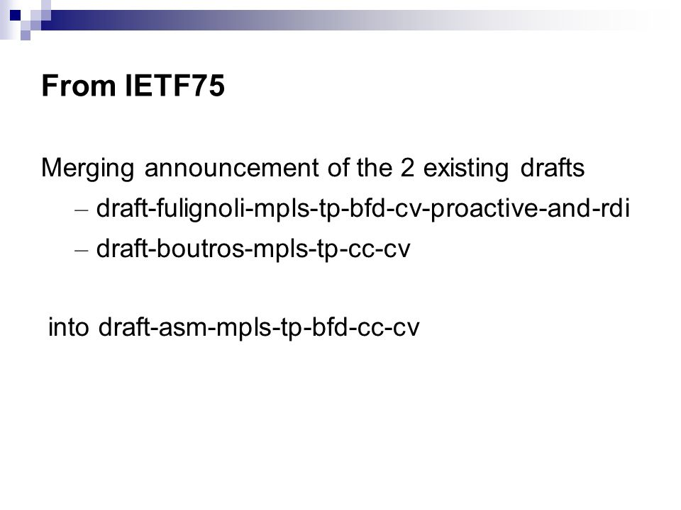 From IETF75 Merging announcement of the 2 existing drafts