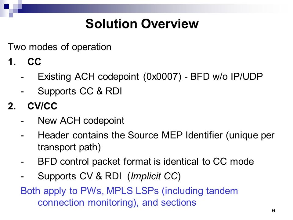 Solution Overview Two modes of operation CC