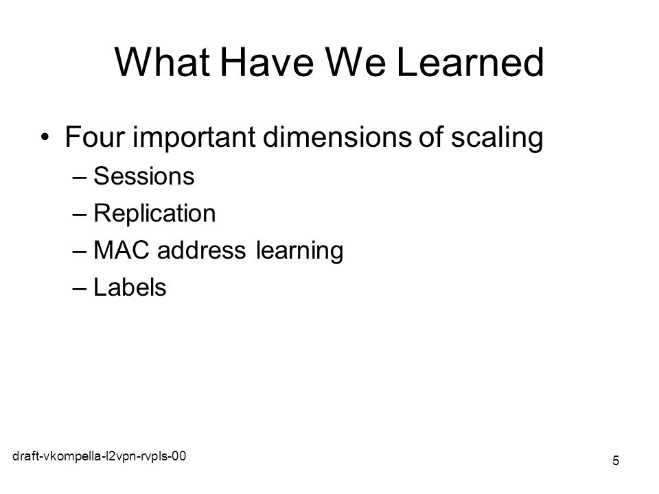 What Have We Learned Four important dimensions of scaling Sessions