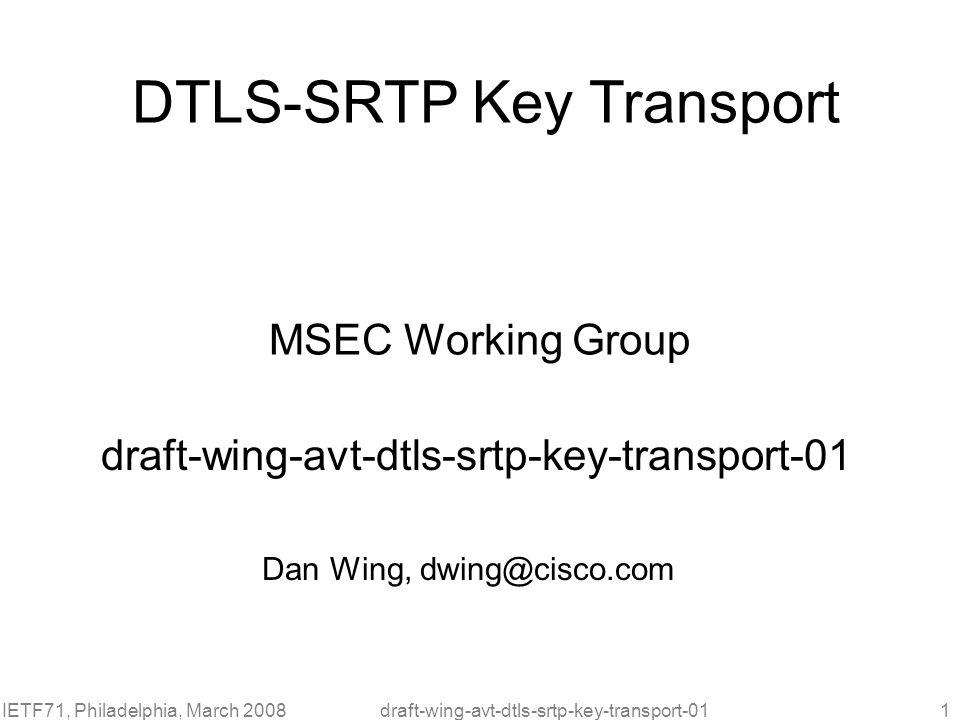draft-wing-avt-dtls-srtp-key-transport-01
