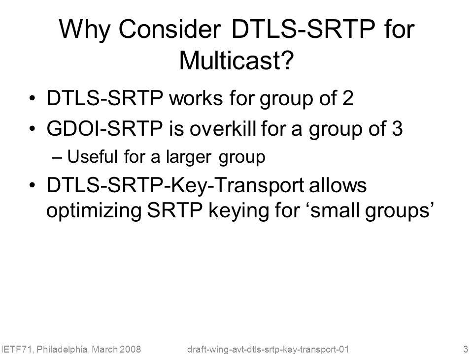 Why Consider DTLS-SRTP for Multicast
