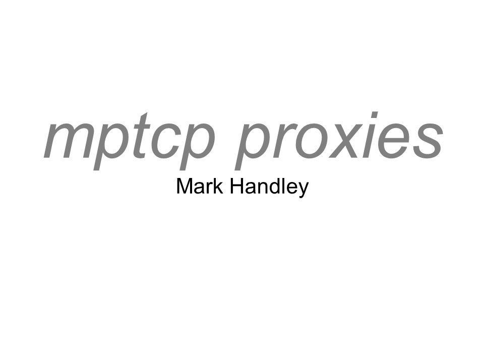 mptcp proxies Mark Handley