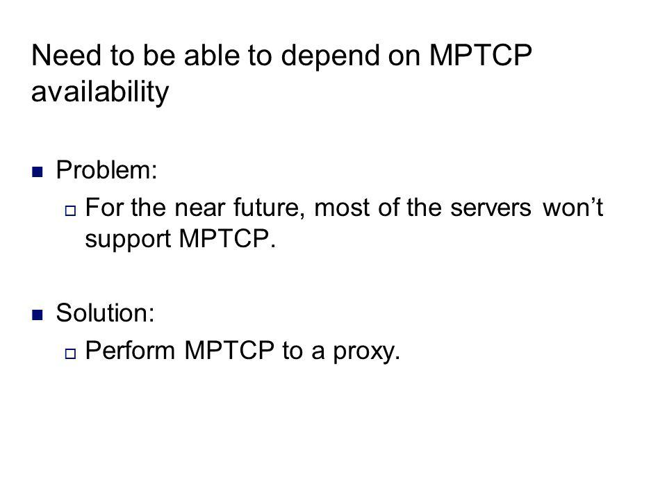 Need to be able to depend on MPTCP availability
