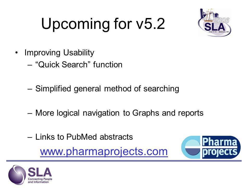 Upcoming for v5.2 www.pharmaprojects.com Improving Usability