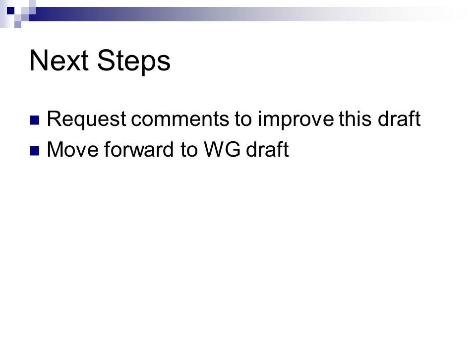 Next Steps Request comments to improve this draft