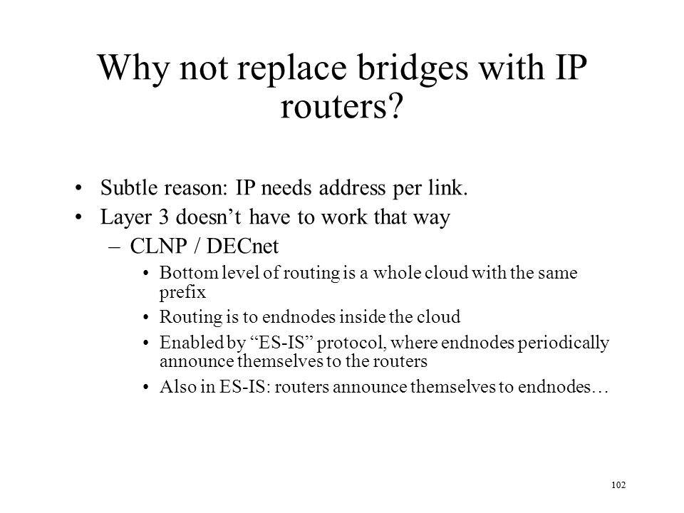Why not replace bridges with IP routers