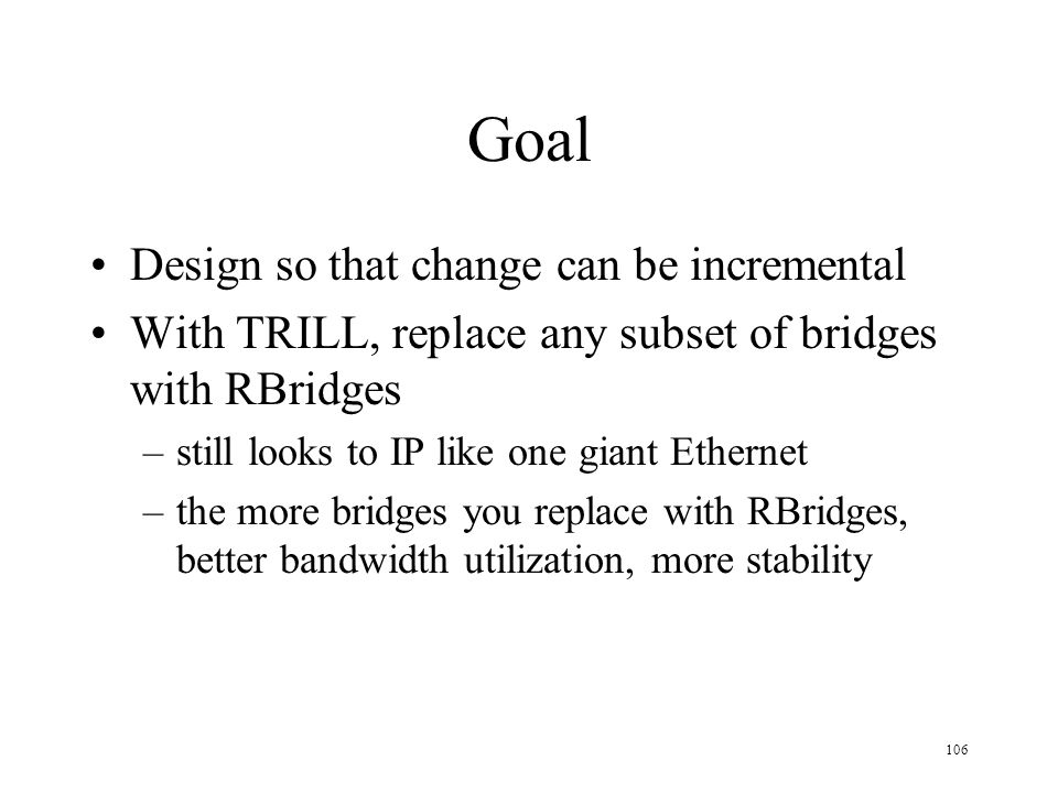 Goal Design so that change can be incremental