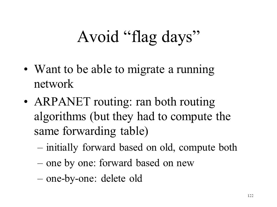 Avoid flag days Want to be able to migrate a running network