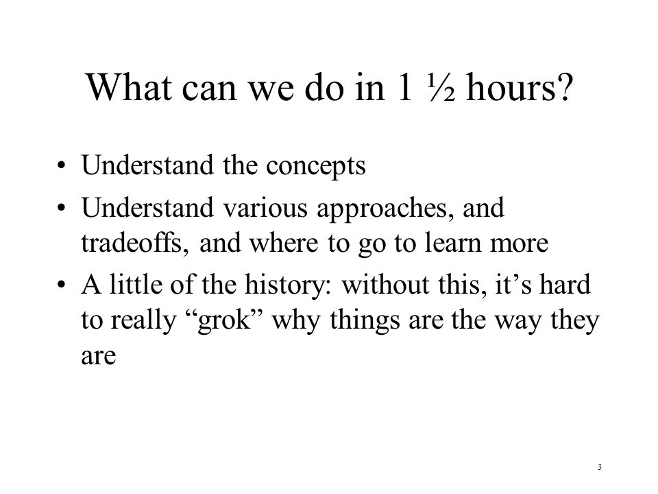 What can we do in 1 ½ hours Understand the concepts