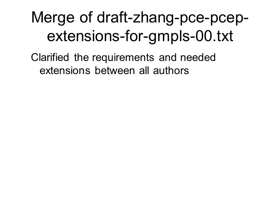 Merge of draft-zhang-pce-pcep-extensions-for-gmpls-00.txt