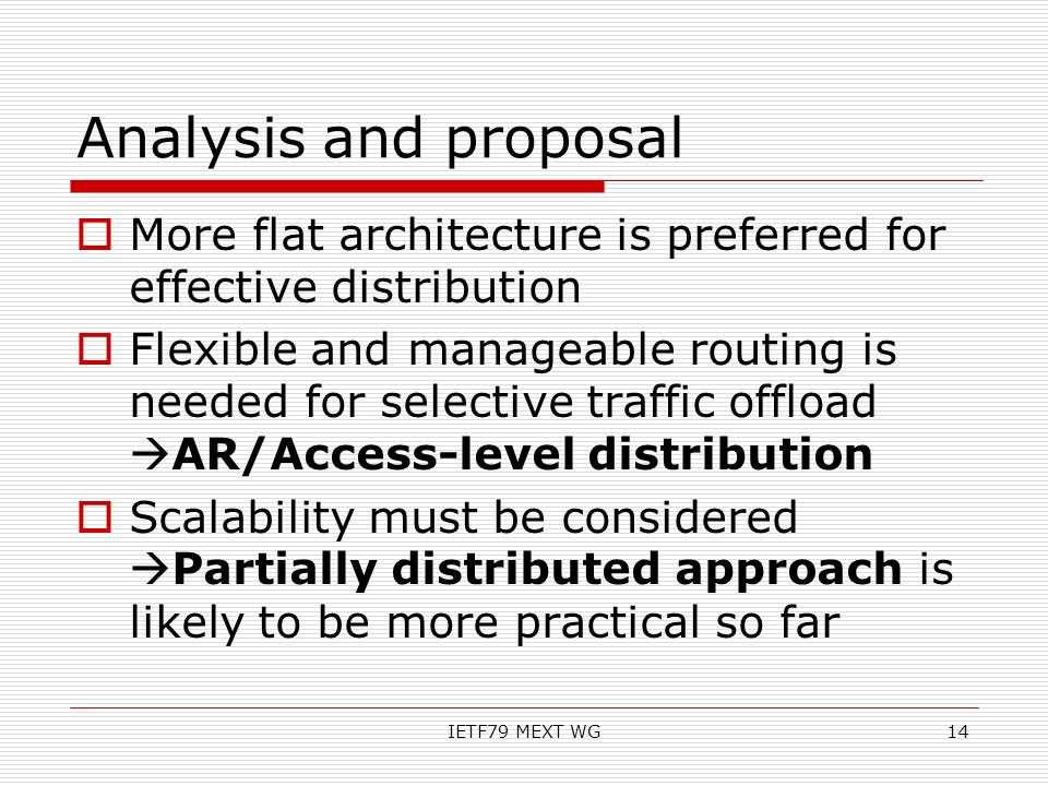 Analysis and proposal More flat architecture is preferred for effective distribution.