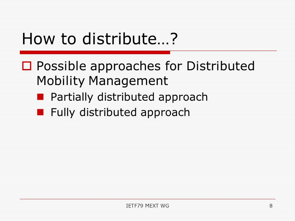 How to distribute… Possible approaches for Distributed Mobility Management. Partially distributed approach.