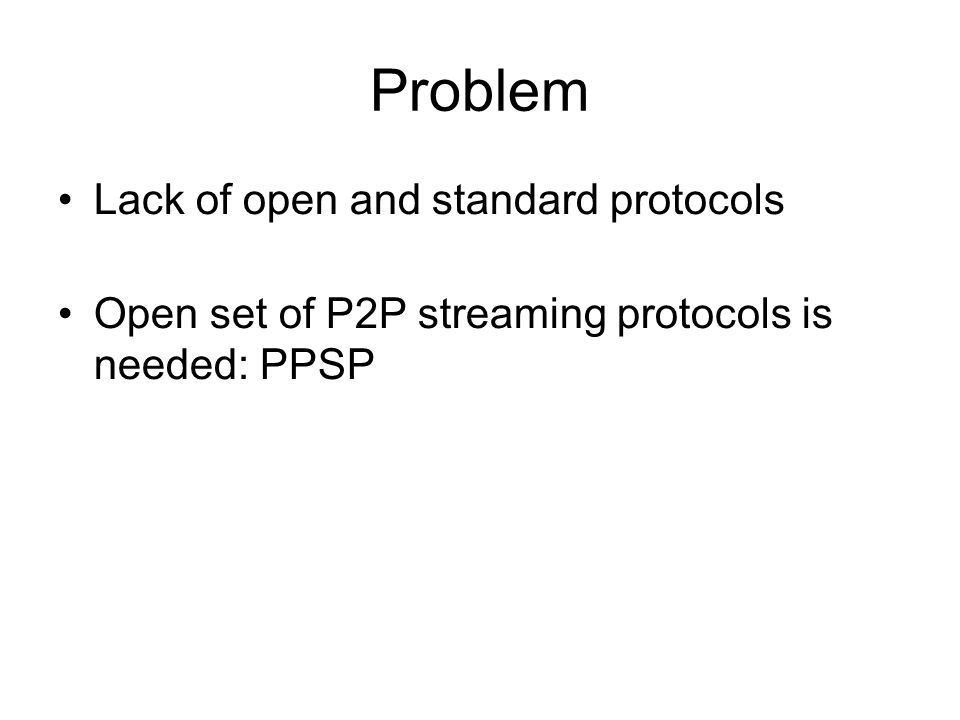 Problem Lack of open and standard protocols