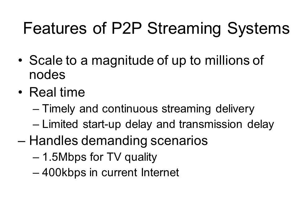 Features of P2P Streaming Systems