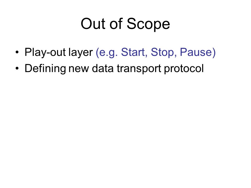 Out of Scope Play-out layer (e.g. Start, Stop, Pause)