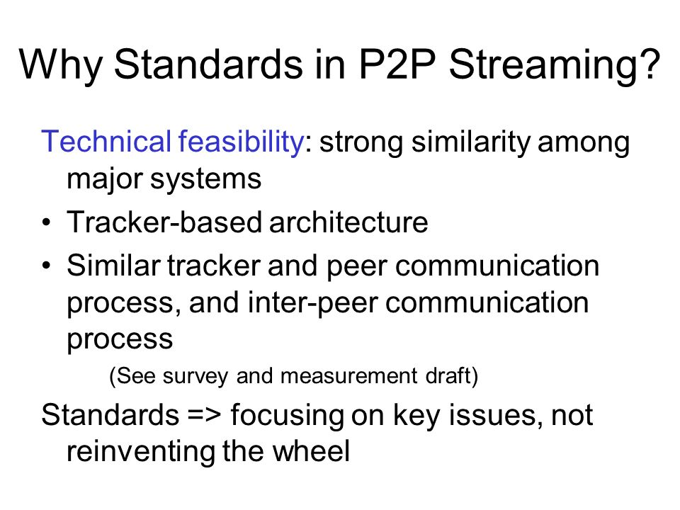 Why Standards in P2P Streaming