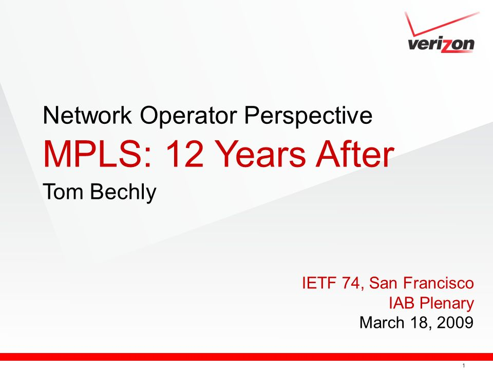 Network Operator Perspective MPLS: 12 Years After Tom Bechly