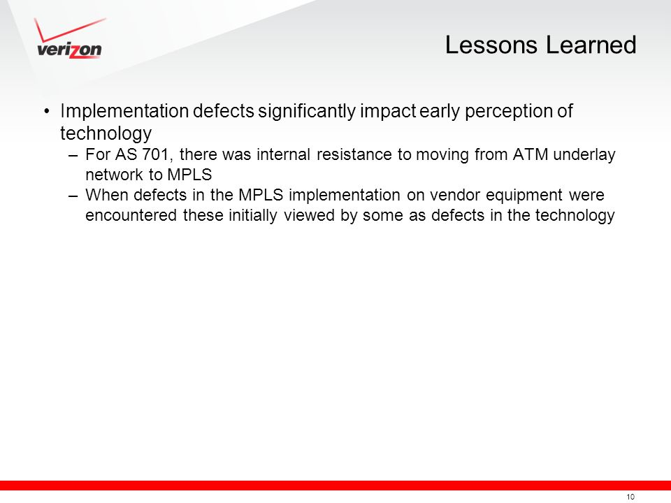 Lessons Learned Implementation defects significantly impact early perception of technology.