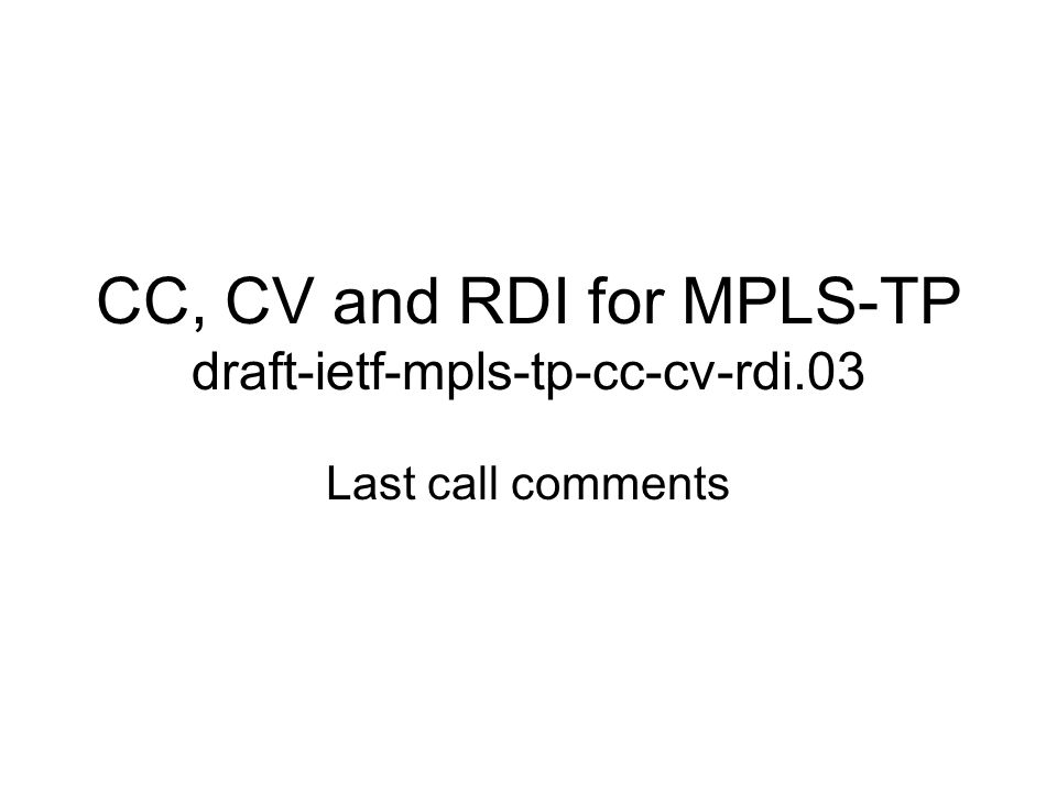 CC, CV and RDI for MPLS-TP draft-ietf-mpls-tp-cc-cv-rdi.03
