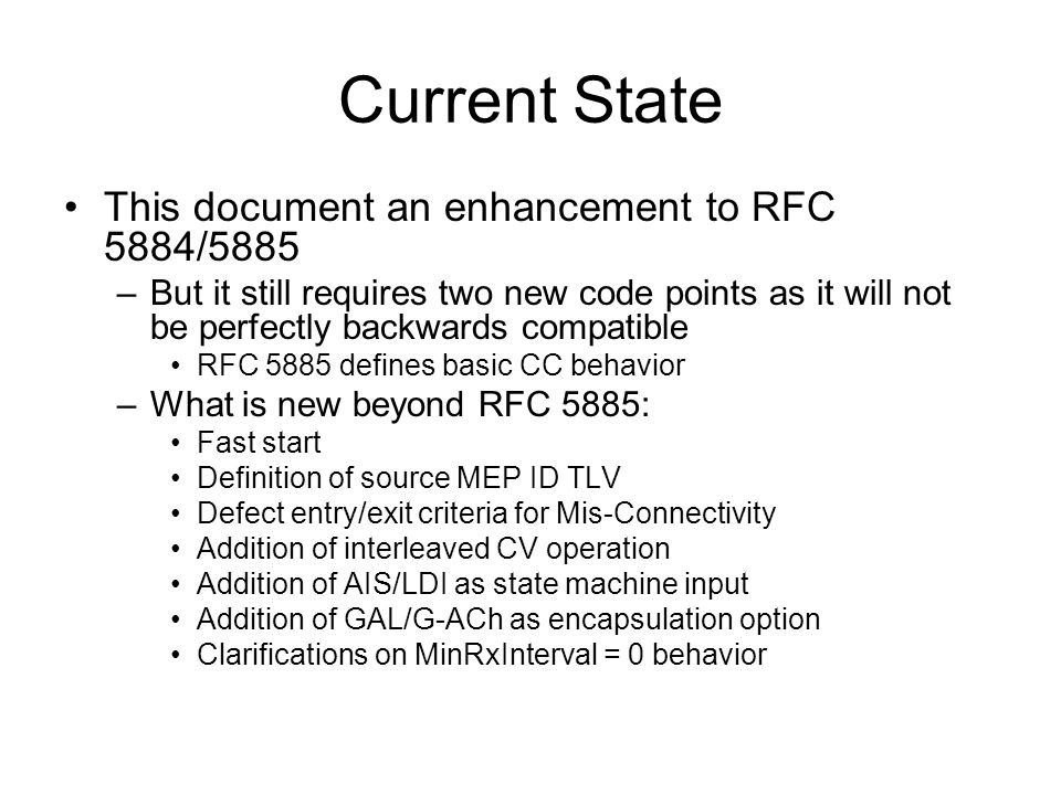 Current State This document an enhancement to RFC 5884/5885