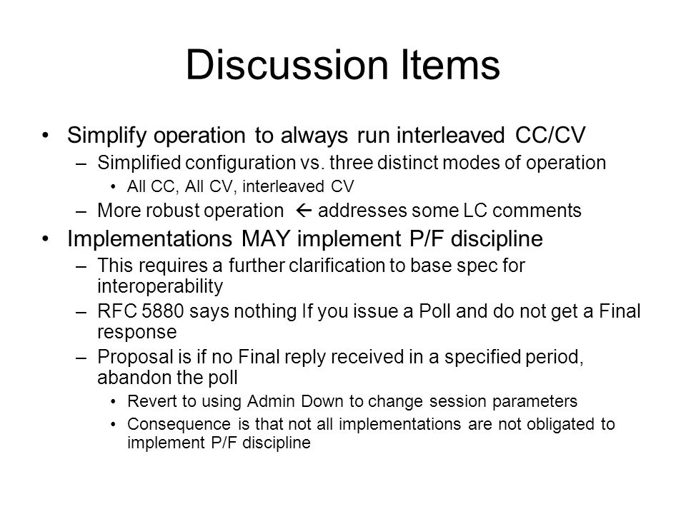 Discussion Items Simplify operation to always run interleaved CC/CV