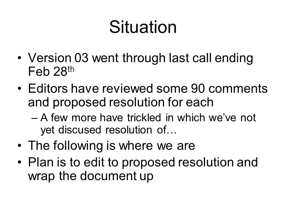Situation Version 03 went through last call ending Feb 28th