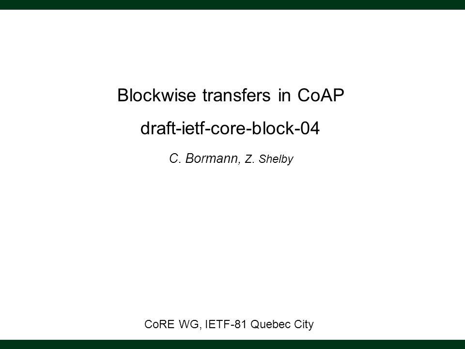 Blockwise transfers in CoAP draft-ietf-core-block-04