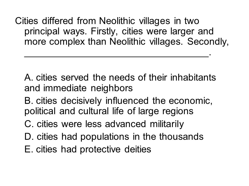 Cities differed from Neolithic villages in two principal ways