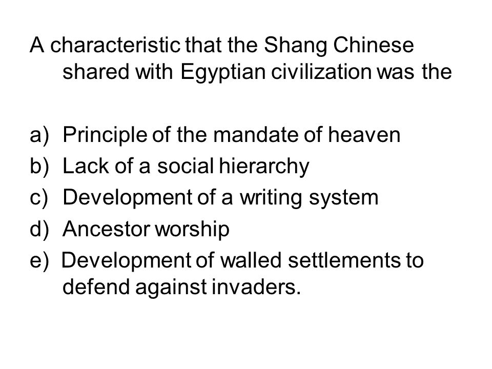 A characteristic that the Shang Chinese shared with Egyptian civilization was the