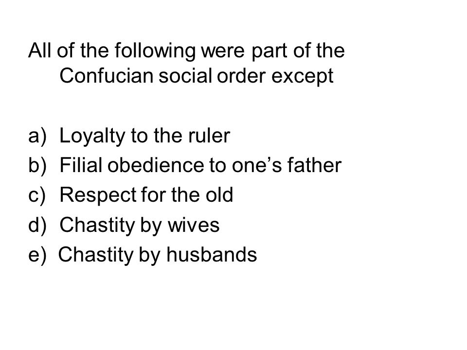 All of the following were part of the Confucian social order except