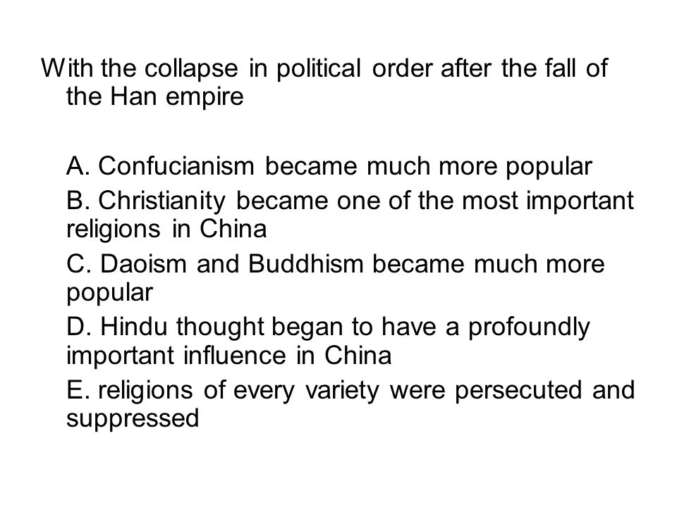 With the collapse in political order after the fall of the Han empire