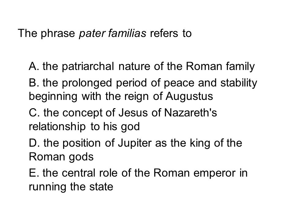 The phrase pater familias refers to