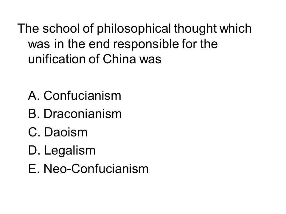 The school of philosophical thought which was in the end responsible for the unification of China was