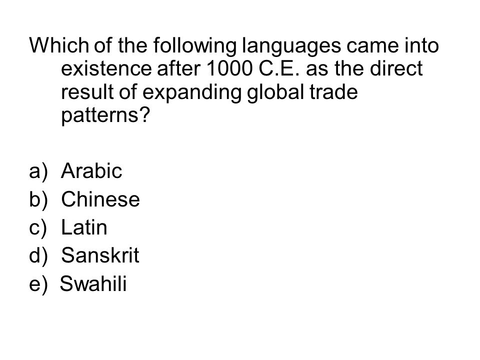 Which of the following languages came into existence after 1000 C. E
