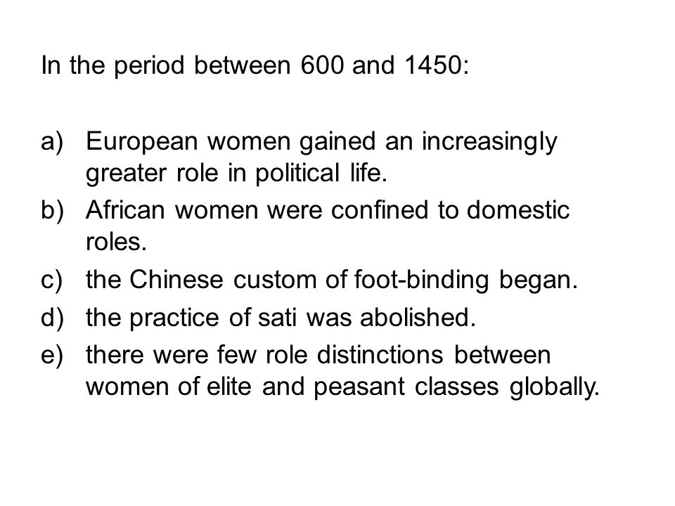 In the period between 600 and 1450: