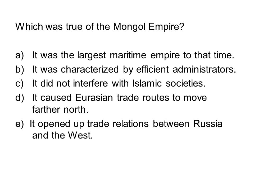 Which was true of the Mongol Empire