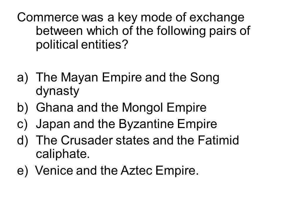 Commerce was a key mode of exchange between which of the following pairs of political entities