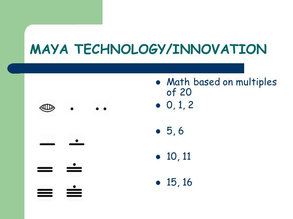 MAYA TECHNOLOGY/INNOVATION