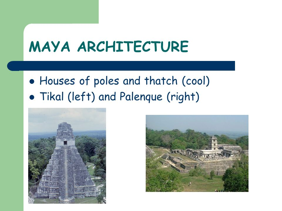 MAYA ARCHITECTURE Houses of poles and thatch (cool)