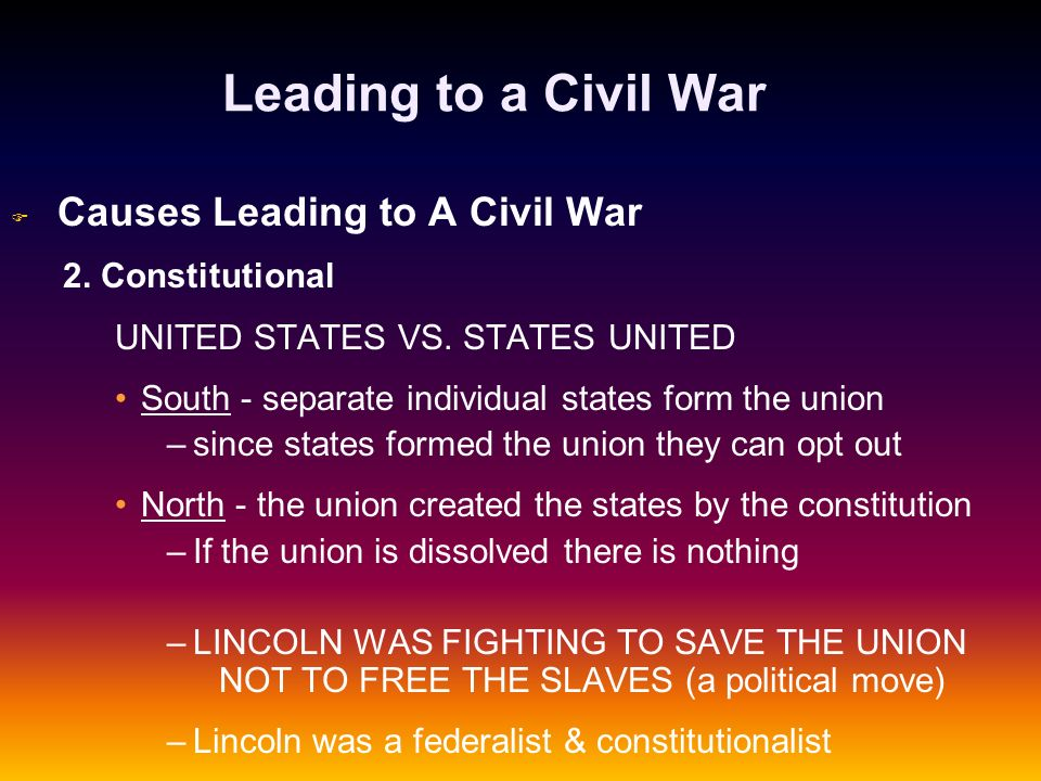 Leading to a Civil War 2. Constitutional