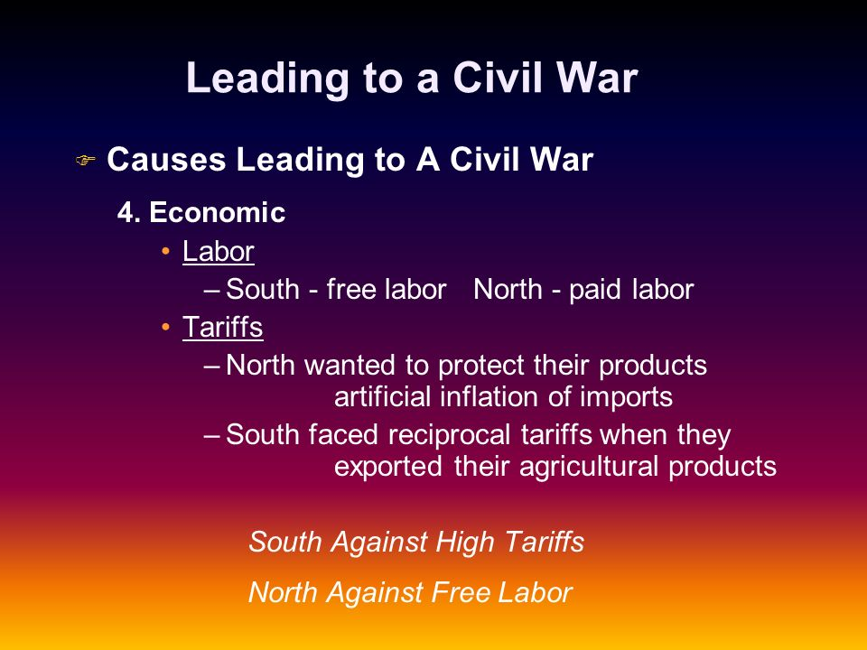 Leading to a Civil War Causes Leading to A Civil War 4. Economic Labor