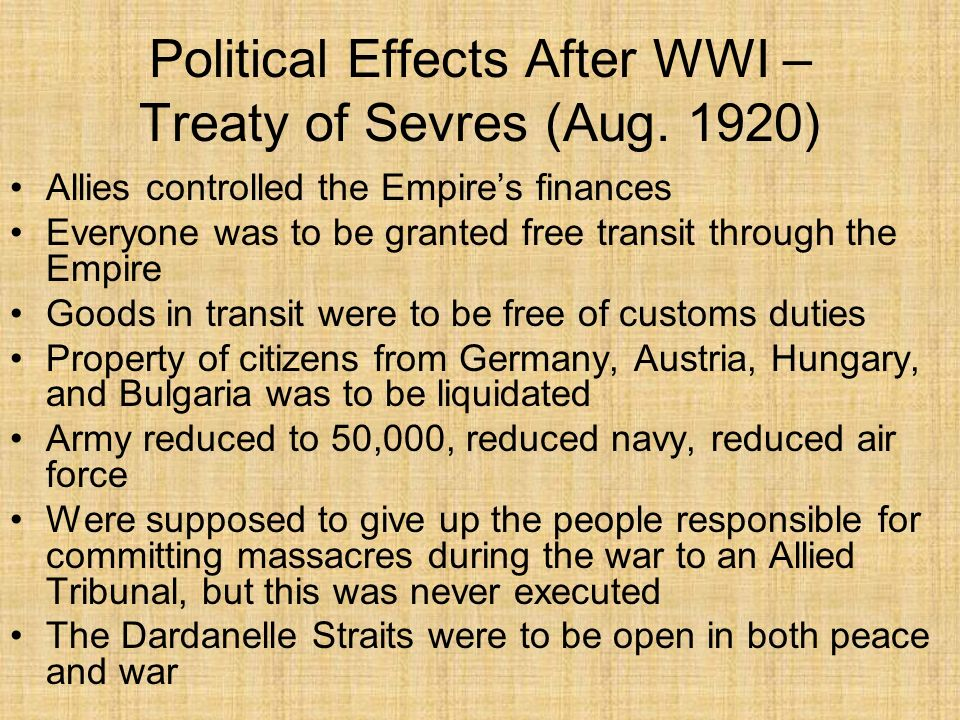 Political Effects After WWI – Treaty of Sevres (Aug. 1920)