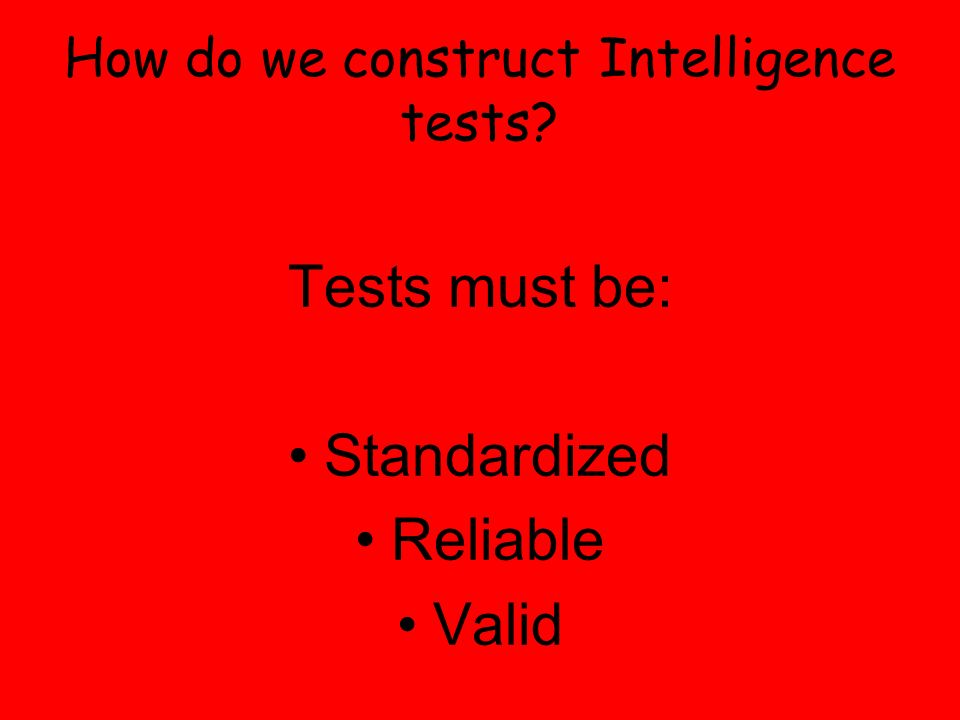 How do we construct Intelligence tests