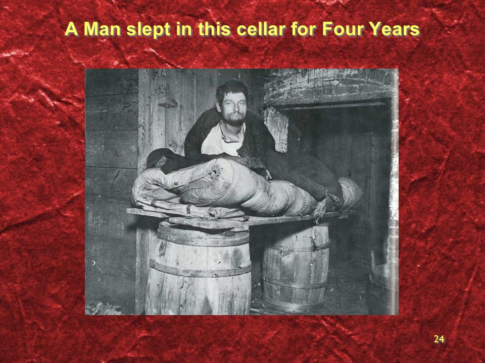 A Man slept in this cellar for Four Years