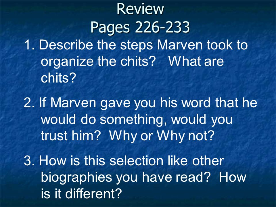Review Pages 226-233 1. Describe the steps Marven took to organize the chits What are chits