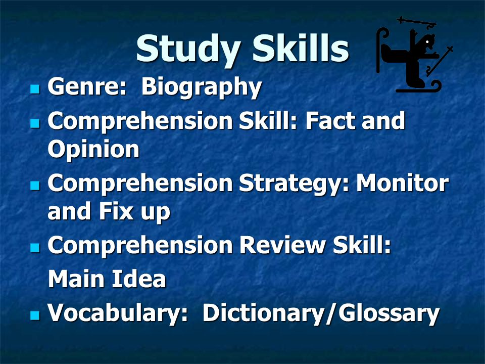 Study Skills Genre: Biography Comprehension Skill: Fact and Opinion