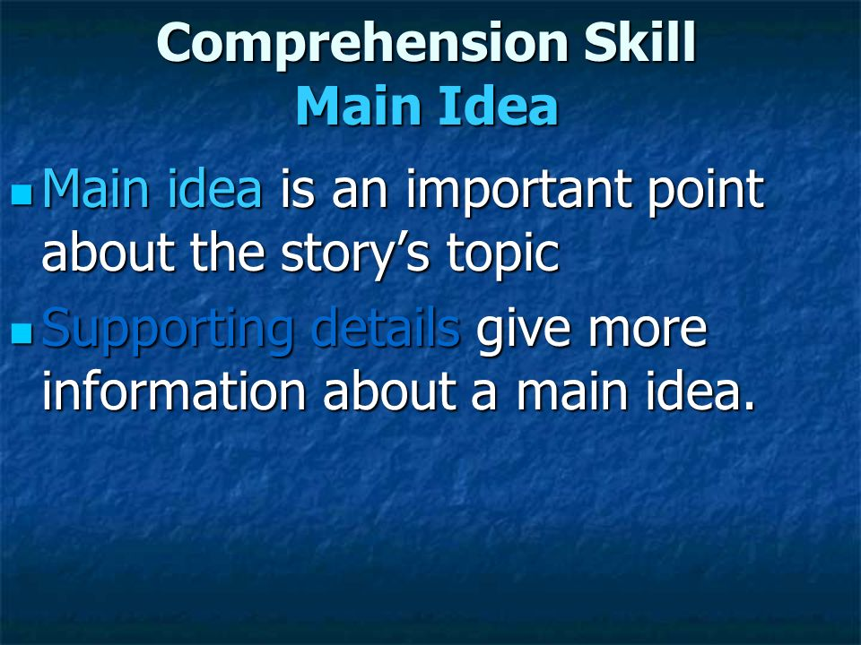Comprehension Skill Main Idea
