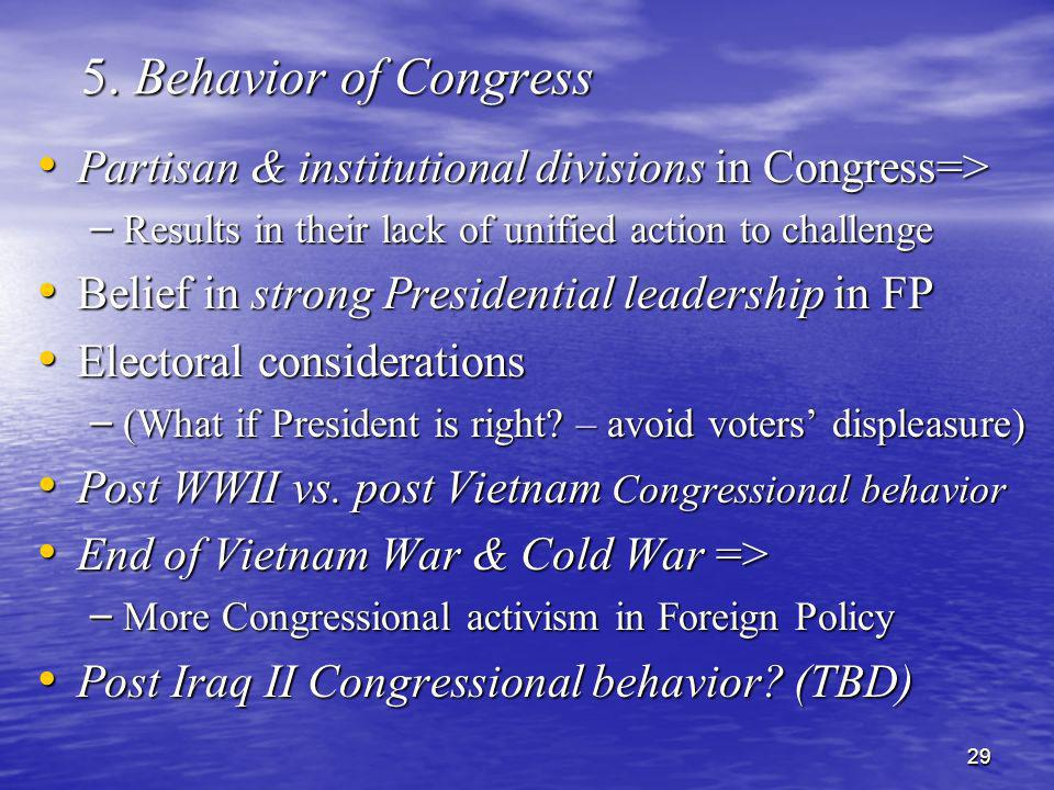 5. Behavior of Congress Partisan & institutional divisions in Congress=> Results in their lack of unified action to challenge.